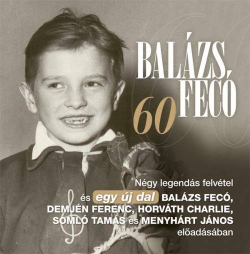 Balázs Fecó: 60 - új CD 5 dallal a Story magazin mellékleteként!